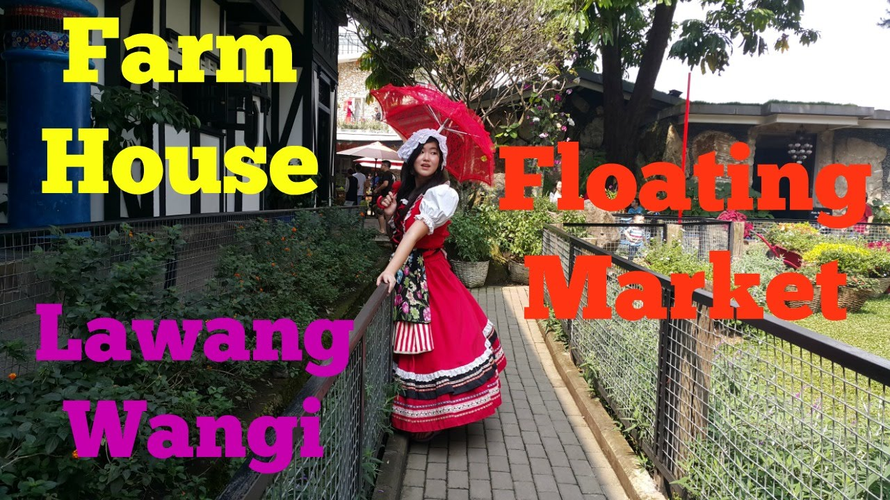 Trip Farm House Susu Lembang Floating Market Lawang Wangi Youtube