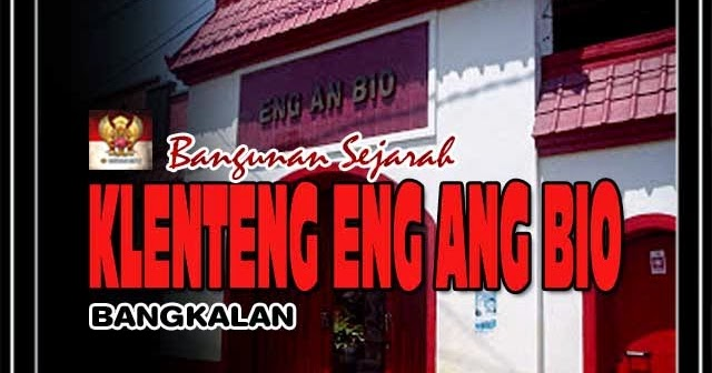Bangkalan Memory Kelenteng Eng Bio Benteng Erfprins Kab