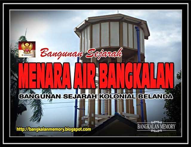 Bangkalan Memory Sepenggal Sejarah Menara Air Jl Jaksa Agung Suprapto