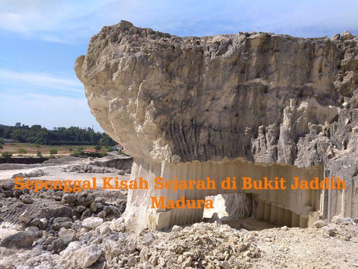 Sepenggal Kisah Sejarah Bukit Jaddih Madura Blog Hani Seminar Arsitektur