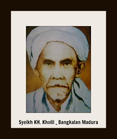 Sejarah Kh Muhammad Kholil Bangkalan Madura Mbah Kembiri Manaqib Kolla