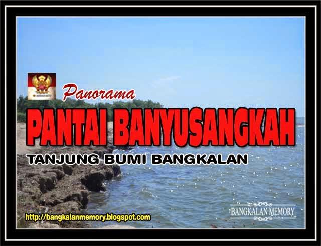 Bangkalan Memory Pantai Banyusangkah Tanjung Bumi Banyusangah Kecamatan Potensi Bagus