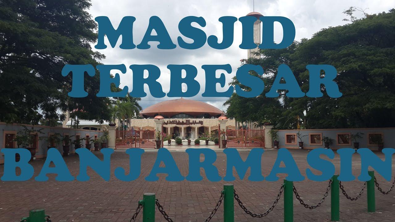 Masjid Terbesar Banjarmasin Raya Sabilal Muhtadin Youtube Kab