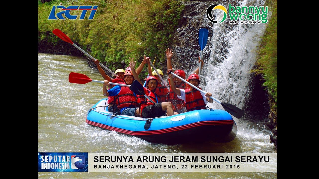 Serunya Arung Jeram Sungai Serayu Seputar Indonesia Siang 22 Februari