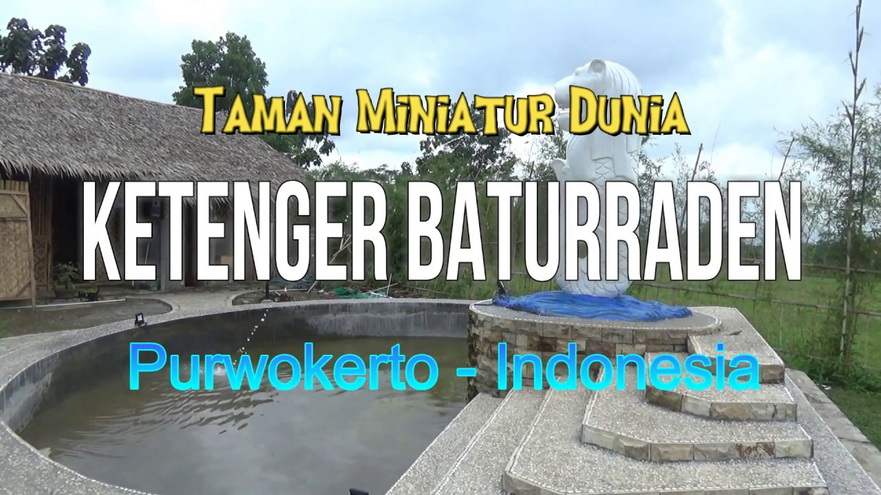 Taman Miniatur Dunia Small World Ketenger Baturraden Purwokerto Indonesia Youtube