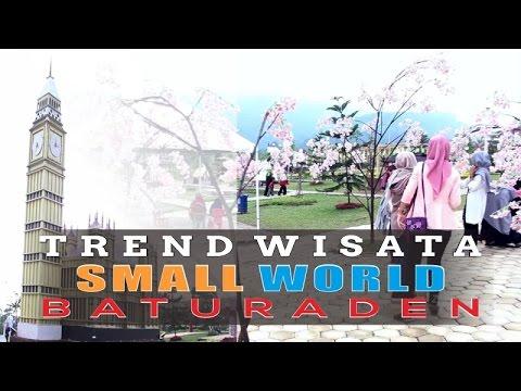 Trend Wisata Taman Miniatur Dunia Small World Baturaden Purwokerto Kab