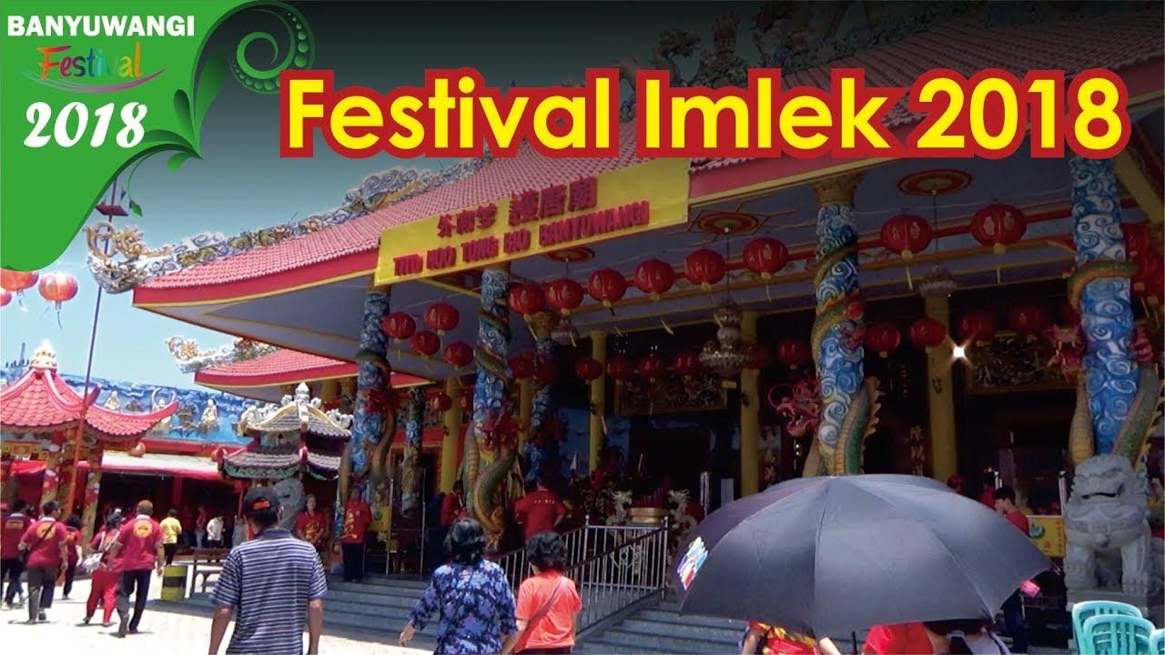 Festival Imlek Klenteng Hoo Tong Bio Banyuwangifestival 2018 Banyuwangi Kab