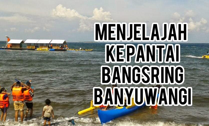 Bangsringunderwater Blogspot Menjelajah Pantai Bangsring Kab Banyuwangi