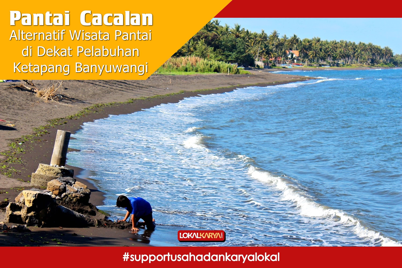 Pantai Cacalan Alternatif Wisata Dekat Pelabuhan Ketapang Banyuwangi Kab