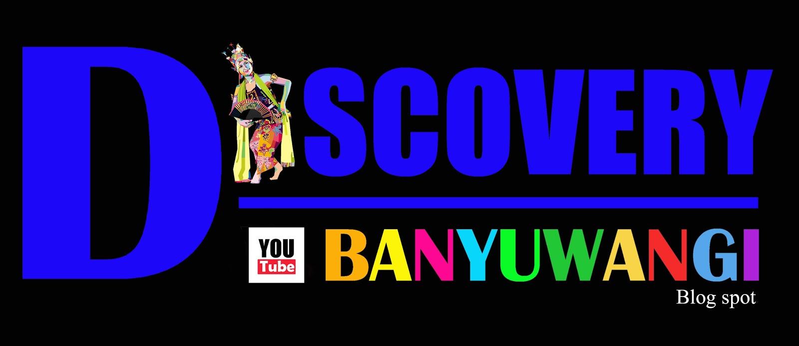 Discovery Banyuwangi Bupati Anas Pantau Penjuru Kabupaten Abdullah Azwar Datang