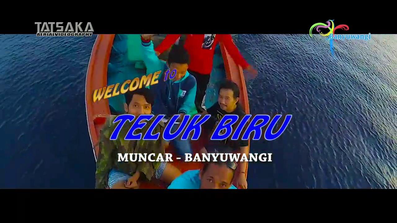 Teluk Biru Muncar Banyuwangi Youtube Kab