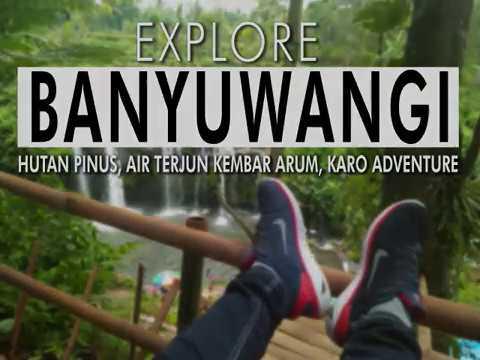 Explore Banyuwangi Rumah Pohon Songgon Air Terjun Kembar Arum Timcor