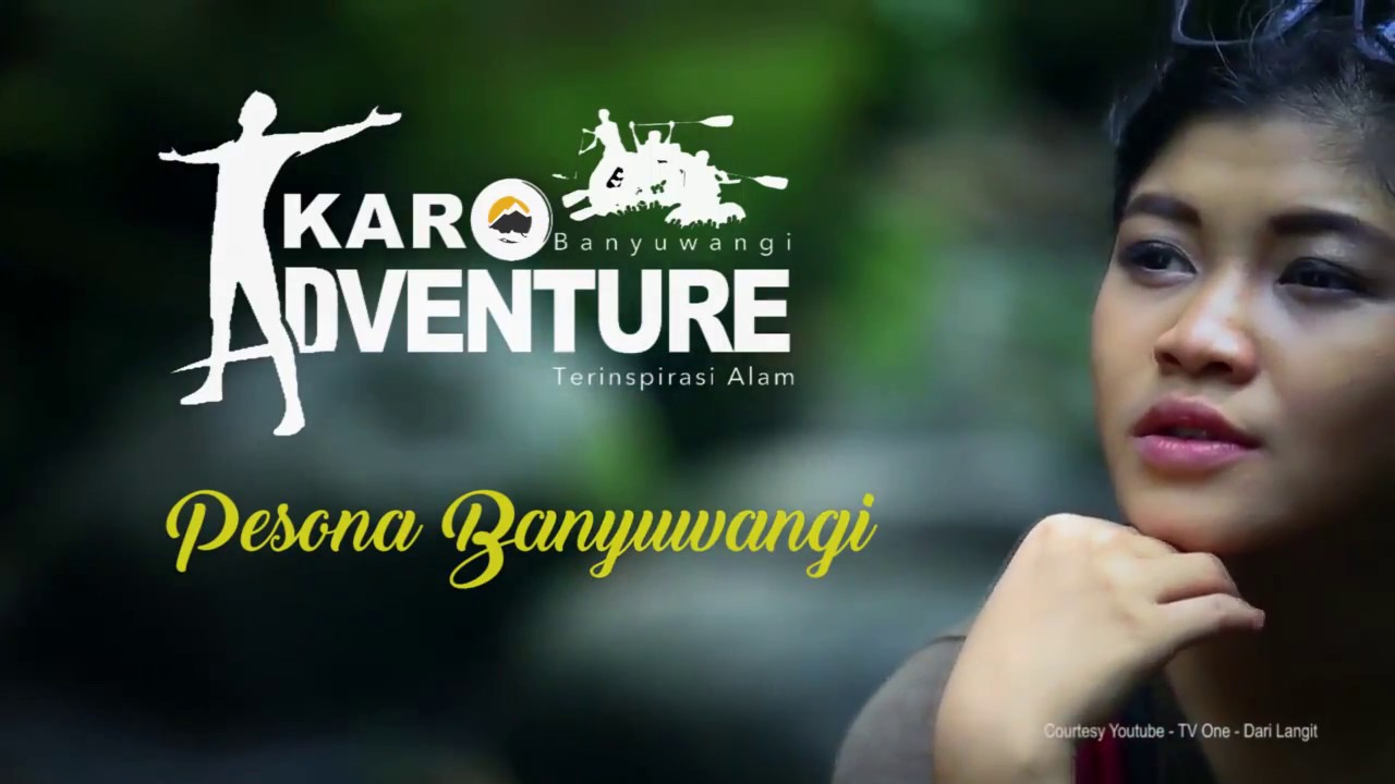 Karo Adventure Banyuwangi Youtube Wisata Kab