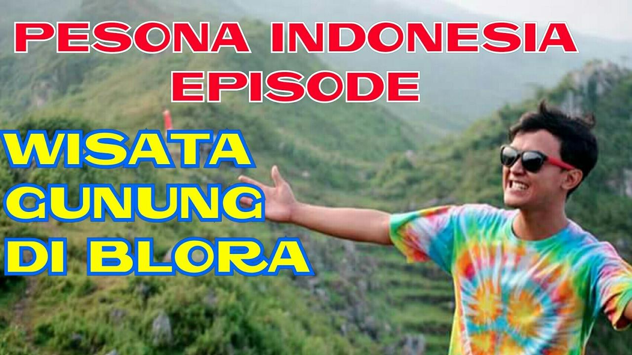 Pesona Indonesia Episode Wisata Gunung Blora Youtube Bukit Janjang Kab