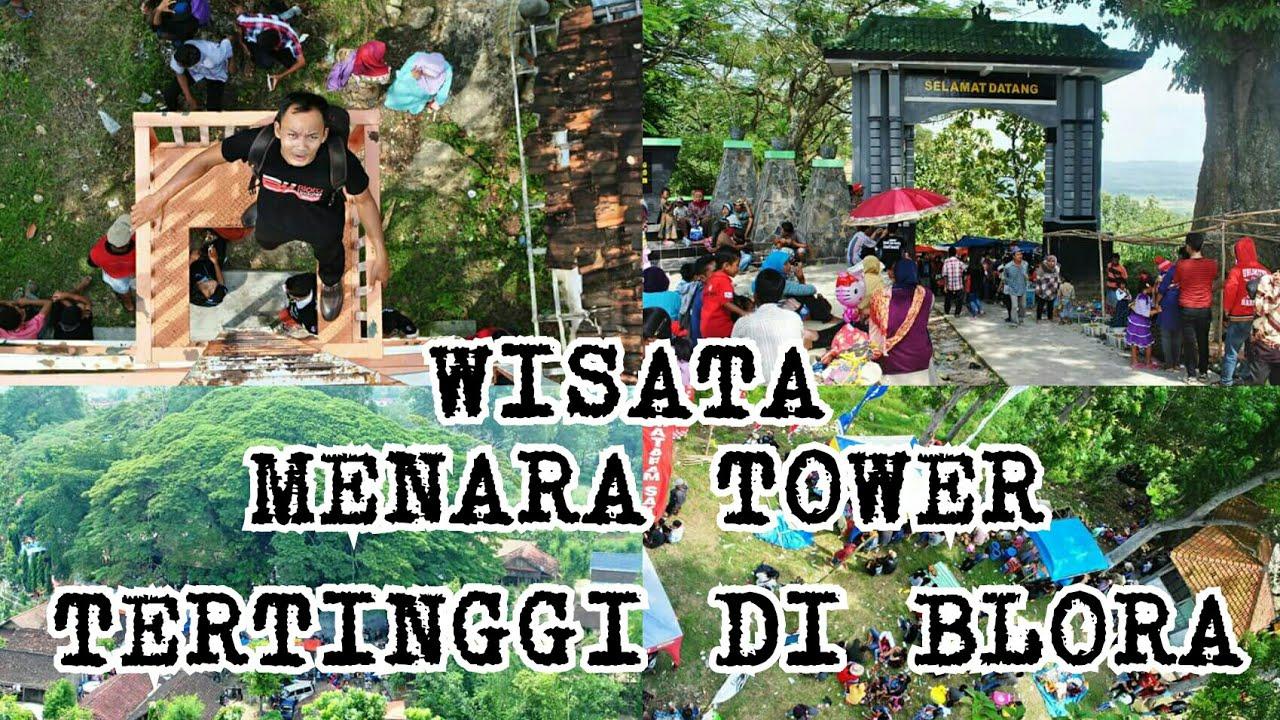 Wisata Menara Tower Bukit Janjang Youtube Blora Updates Kab