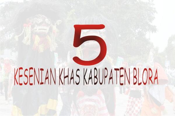 5 Kesenian Khas Kabupaten Blora Bloranews Memiliki Khazanah Beragam Berbagai