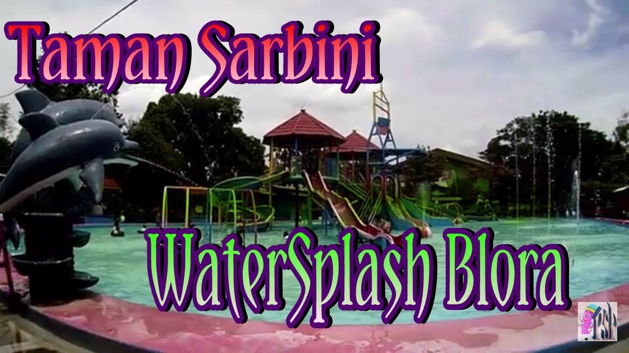 Taman Sarbini Water Splash Zaman Youtube Blora Kab