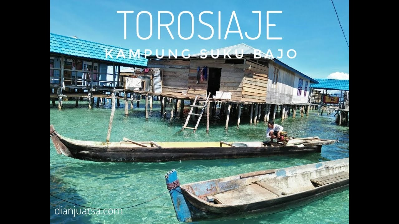 Djuarstory 1 Kampung Suku Bajo Desa Torosiaje Gorontalo Youtube Wisata