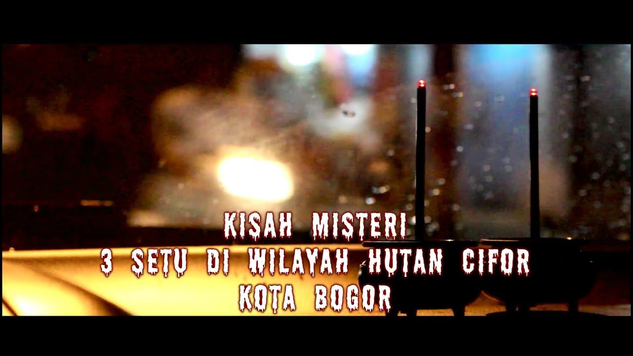Kisah Misteri 3 Setu Kawasan Hutan Cifor Kota Bogor Youtube