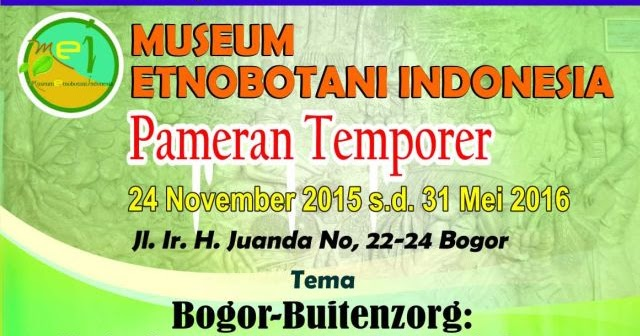 Pameran Temporer Museum Etnobotani Indonesia Daily Bogor Musium Kab