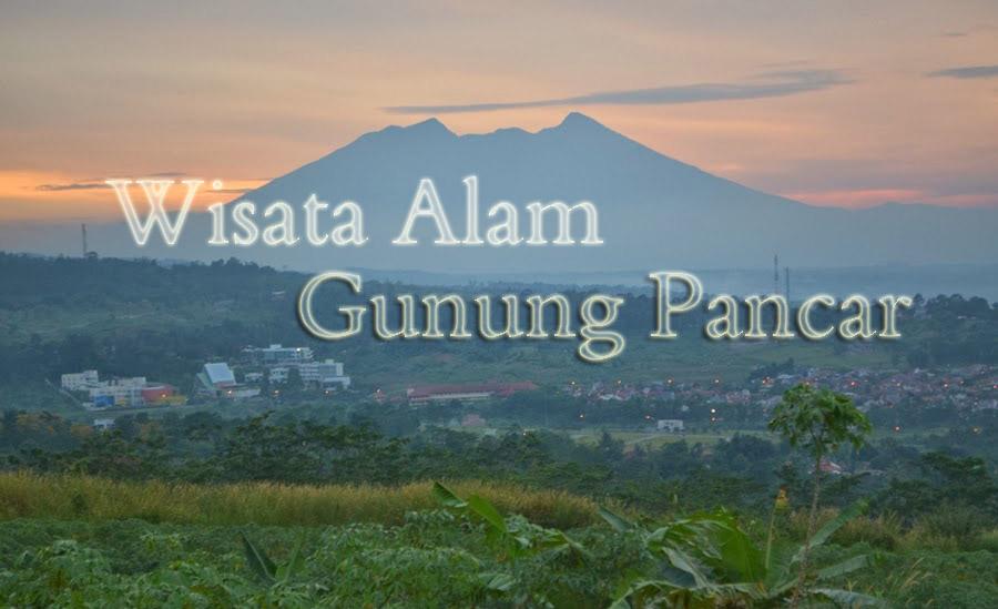 Kekayaan Wisata Alam Gunung Pancar Bogor Jawa Barat Bagi Kalian
