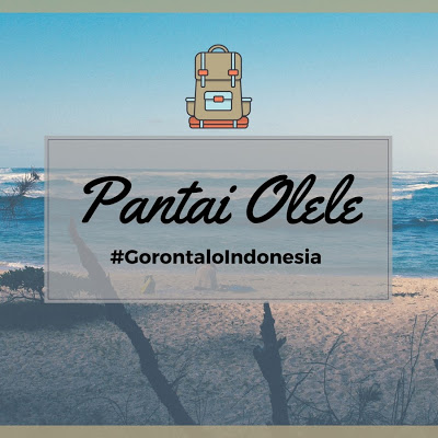 Sulawesi Utara Pantai Olele Surga Bumi Pertiwi Tersohor Bone Bolango