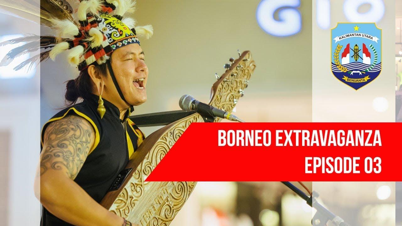 Borneo Extravaganza Kalimantan Utara Episode 03 Youtube Tugu Cinta Damai