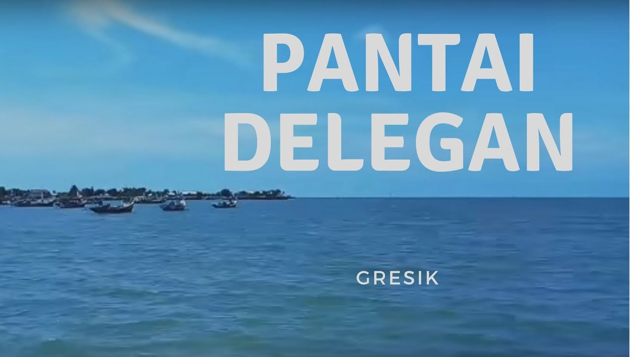 Pantai Delegan Gresik Youtube Dalegan Kab