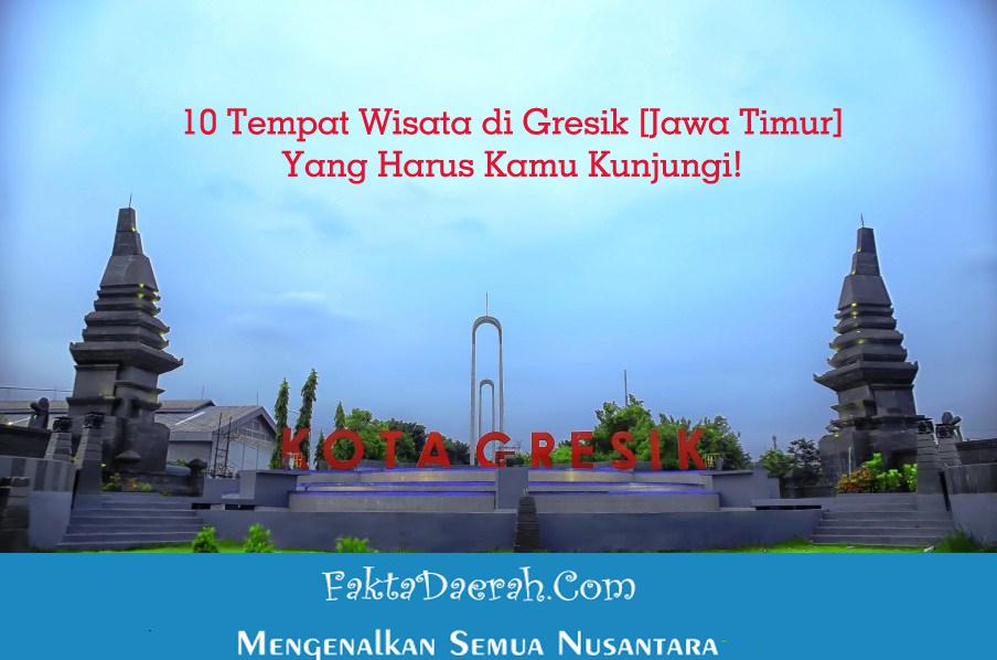10 Tempat Wisata Gresik Jawa Timur Kamu Kunjungi Kabupaten Provinsi