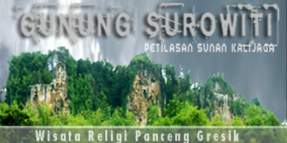Wisata Religi Gunung Surowiti Sejarah Sunan Jaga Petilasan Kalijaga Kab