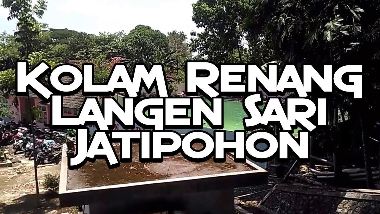 Wisata Jati Pohon Kolam Renang Langen Sari Youtube Kab Grobogan