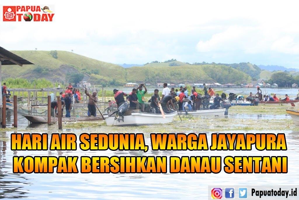 Hari Air Sedunia Warga Jayapura Kompak Bersihkan Danau Sentani Papuatoday
