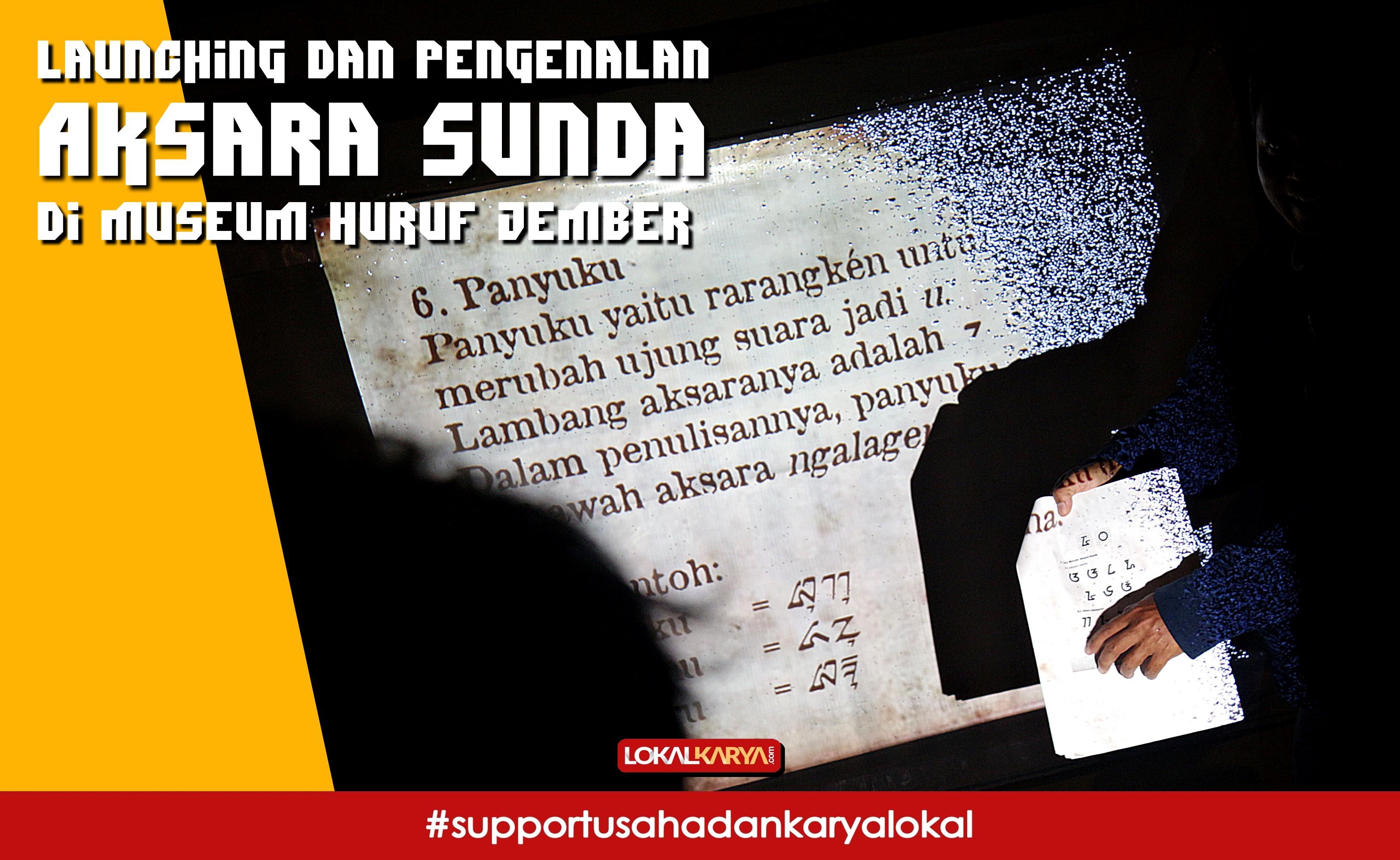 Aksara Sunda Diluncurkan Museum Huruf Lokal Karya Launching Pengenalan Jember