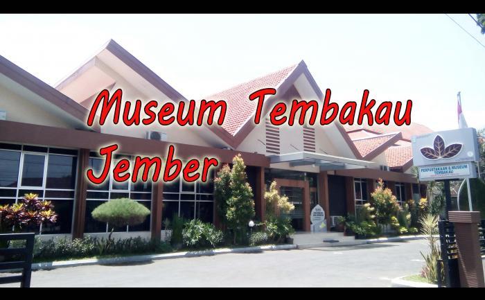 Museum Tembakau Jember Membuka Hati Tidak Membenci Dokumentasi Pribadi Kab
