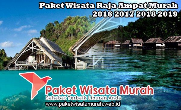Paket Wisata Jawa Timur Murah 2018 2019 Raja Ampat Alam