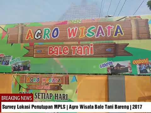 Survey Lokasi Penutupan Mpls Agro Wisata Bale Tani Bareng 2017