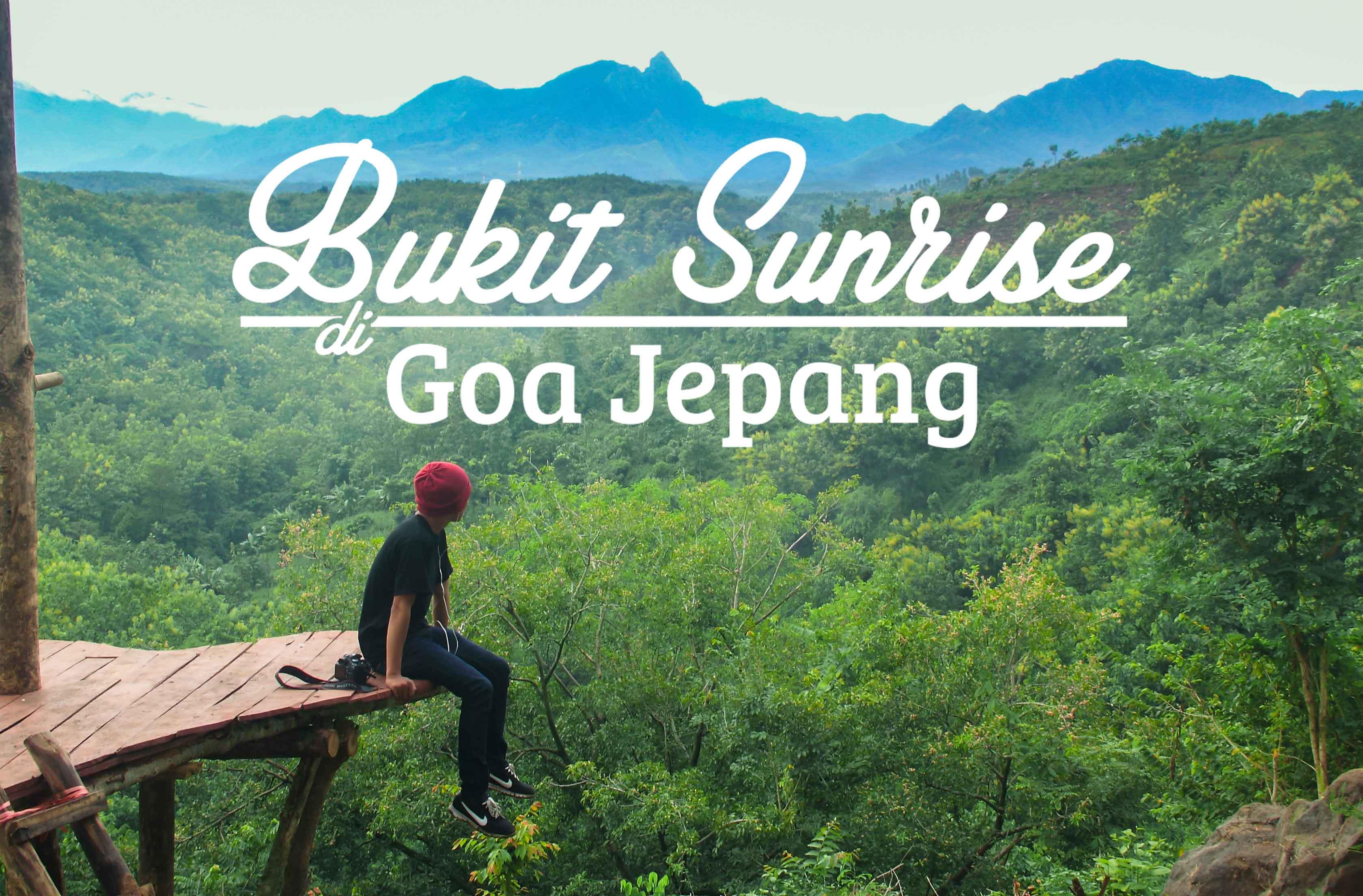 Menikmati Pagi Atas Bukit Sunrise Goa Jepang Anggakris Blog Hari