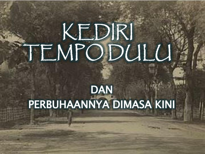 Ppt Kediri Tempo Dulu Powerpoint Presentation Id 5650681 Alun Kab