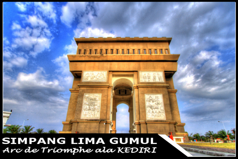 Simpang Lima Gumul Arc De Triomphe Ala Kediri Plukme Kab