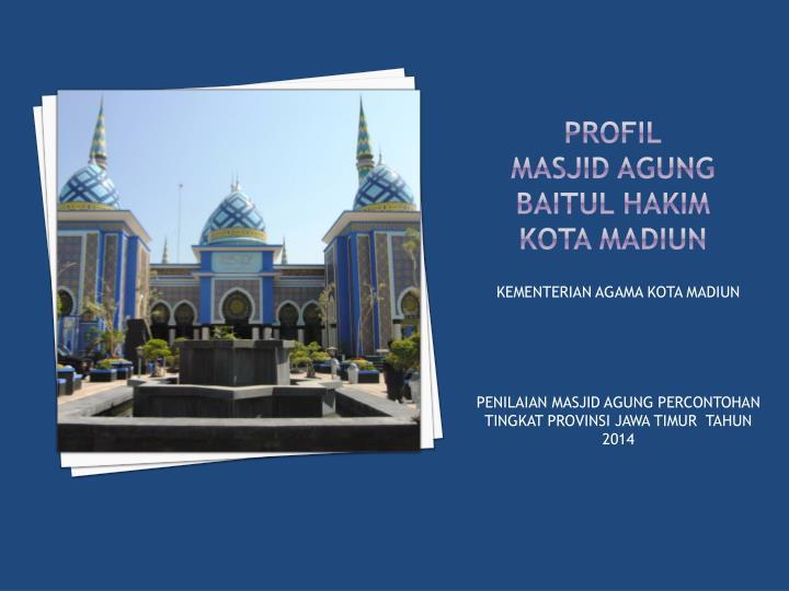 Ppt Profil Masjid Agung Baitul Hakim Kota Madiun Powerpoint Profilmasjid