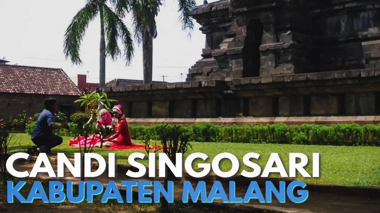 Candi Singosari Kabupaten Malang Youtube Kab