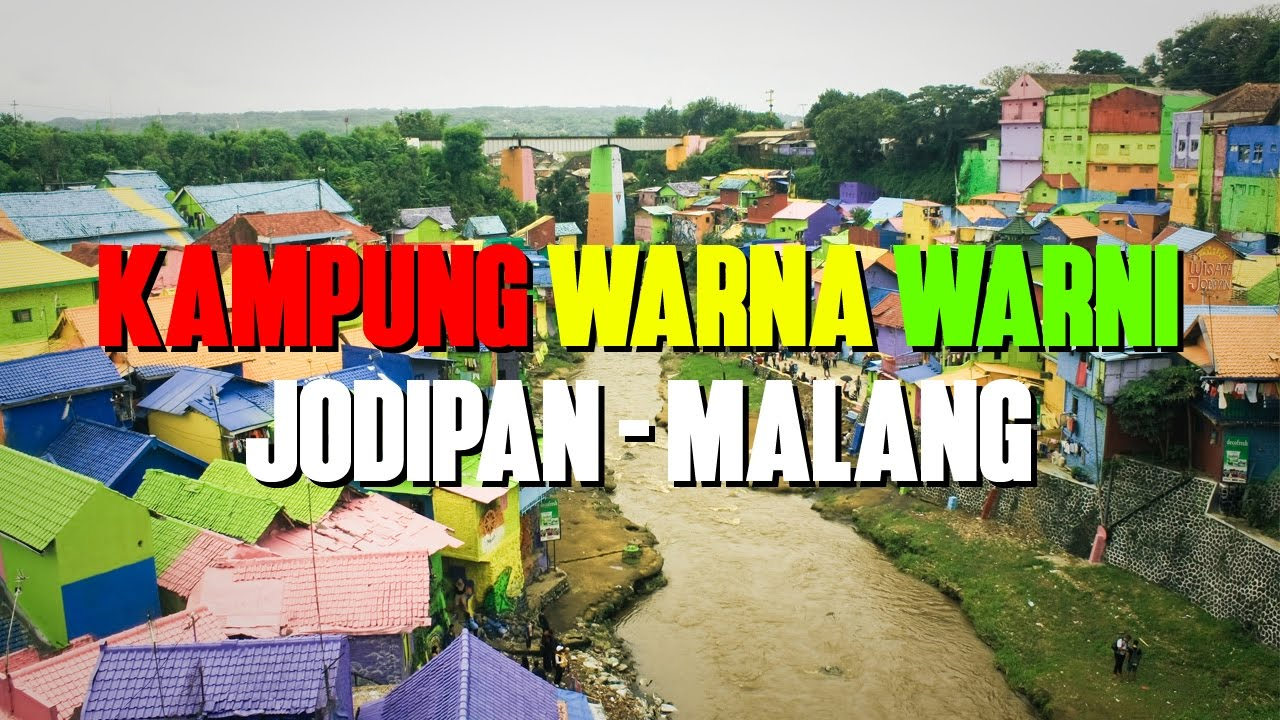 Kampung Warna Warni Jodipan Malang Perkampungan Penuh Youtube Kab