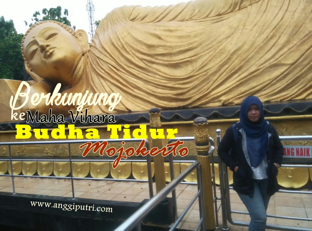 Berkunjung Maha Vihara Mojokerto Indonesia Punya Patung Budha Tidur Kab