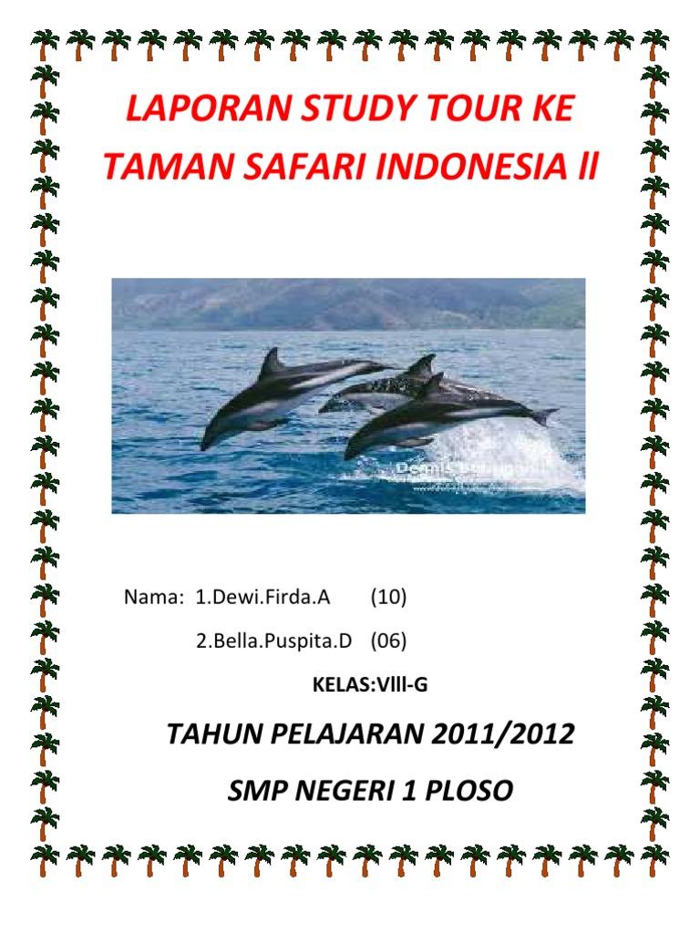Laporan Study Tour Taman Safari Indonesia Ll 2 Kab Pasuruan