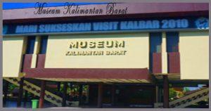 Inilah 10 Tempat Wisata Pontianak Tidak Terlewatkan Museum Kalimantan Barat