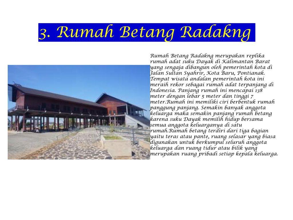 Wisata Kalimantan Barat Ppt Download Rumah Betang Radakng Kab Pontianak