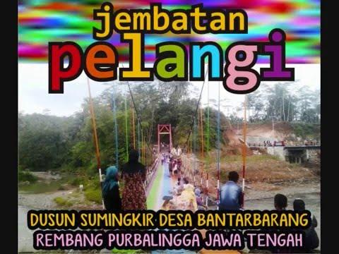 Jembatan Pelangi Bantarbarang Rembang Purbalingga Youtube Kab