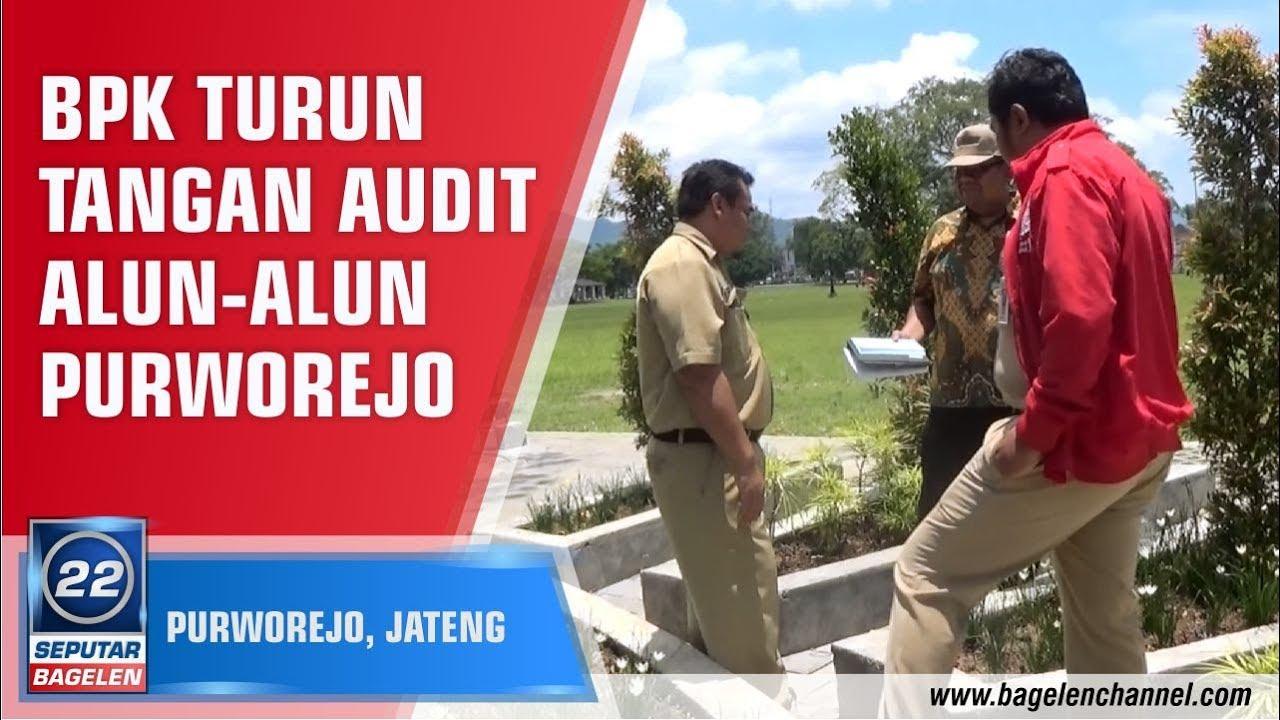Bpk Turun Tangan Audit Proyek Alun Purworejo Youtube Kab