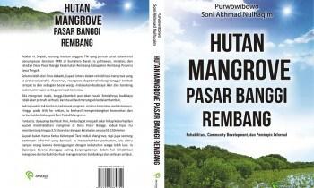 Rehabilitasi Mangrove Purwowibowo Peran Pemimpin Informal Signifikan Hutan Pasar Banggi