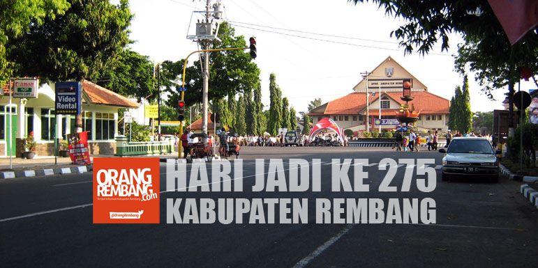 Pesta Rakyat Hari Jadi Kabupaten Rembang 275 Situs Sejarah Kota